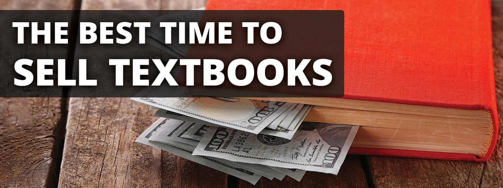 A book laying on a table with cash in the pages, with 'The Best Time to Sell Textbooks' overlayed on top