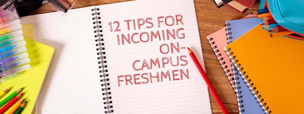 12 Tips for Incoming On-Campus Freshmen