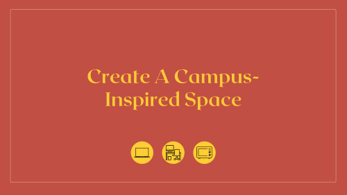 Create a Campus-Inspired Space