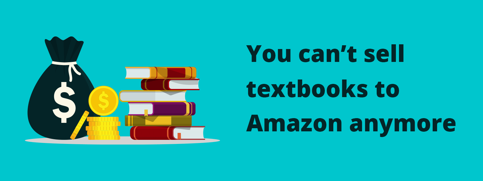 You can't sell textbooks to Amazon anymore
