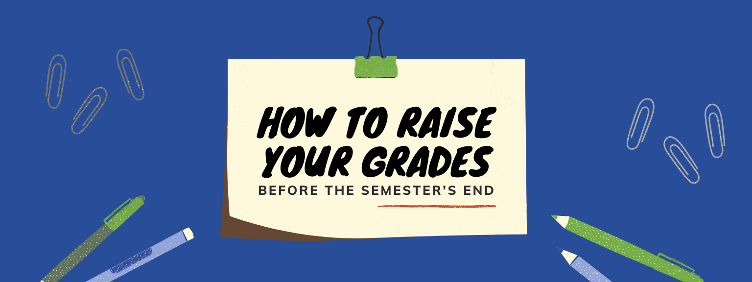 How to raise your grades before the semester's end